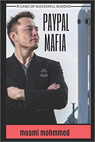 Paypal Mafia A Gang Of Young People And Entrepreneurs Or As They Call Themselves Mafia Paypal Are Founding Major Companies Of The Era Electric Car Giant Tesla The Market Leader Of Spacex