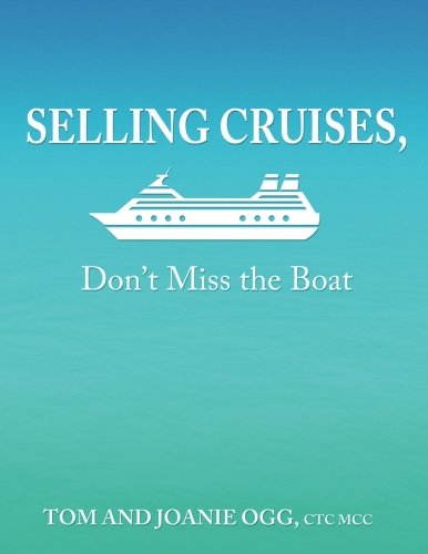 Selling Cruises, Don't Miss the Boat