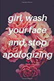 img - for Rachel Hollis girl, wash your face and, stop apologizing: Ruled, Blank Lined Journal 6 9 120 pages, Planner for School, Work, Personal Diary Notebook ... Freethinking Girls Women Teenagers book / textbook / text book