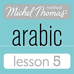 Michel Thomas Beginner Arabic, Lesson 5