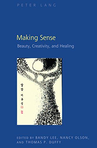 Making Sense: Beauty, Creativity, and Healing