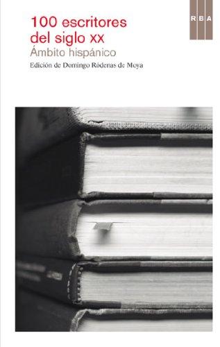 100 escritores del siglo XX. Ámbito Hispánico