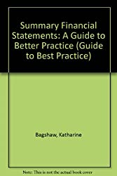 Summary Financial Statements: A Guide to Better Practice (Guide to Best Practice)