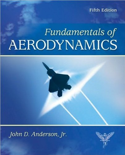 J.Anderson's Fundamentals of Aerodynamics 5th (Fifth) edition(Fundamentals of Aerodynamics (Mcgraw Hill Series in Aeronautical and Aerospace Engineering) [Hardcover])(2010)