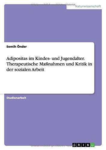Adipositas im Kindes- und Jugendalter. Therapeutische Maßnahmen und Kritik in der sozialen Arbeit