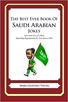 The Best Ever Book of Saudi Arabian Jokes: Lots of Jokes Specially Repurposed for You-Know-Who