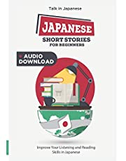 Japanese Short Stories for Beginners: 30 Captivating Short Stories to Learn Japanese & Grow Your Vocabulary the Fun Way!
