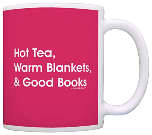 Hot Tea Warm Blankets and Good Books Pink Tea Cup