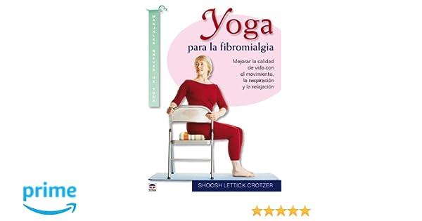 Yoga Para La Fibromialgia: Amazon.es: Shoosh Lettick Crotzer ...