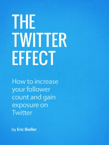 the-twitter-effect-how-to-increase-your-follower-count-and-gain-exposure-on-twitter