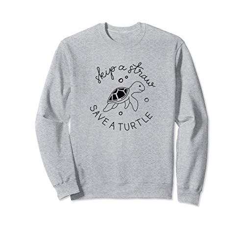 (SKIP A STRAW SAVE A TURTLE - TSHIRT Sweatshirt)