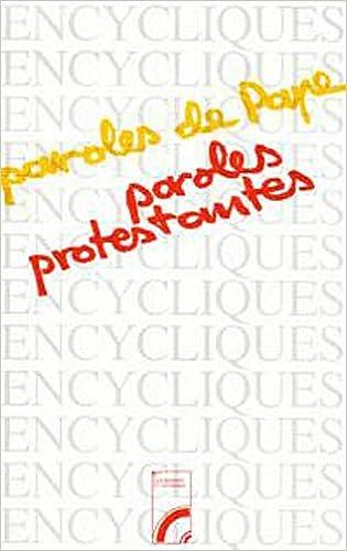 Lire Paroles de pape, paroles protestantes epub, pdf
