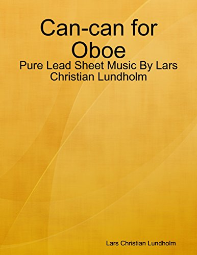 Can-can for Oboe - Pure Lead Sheet Music By Lars Christian Lundholm (English Edition)