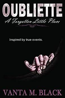 Oubliette: A Forgotten Little Place by [Black, Vanta M]