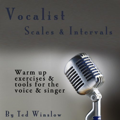 Publishing Scales - Vocalist Scales & Intervals: Warm Up Exercises & Tools for the Voice & Singer