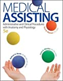 img - for Medical Assisting: Administrative and Clinical Procedures with Anatomy and Physiology, 5th Edition book / textbook / text book