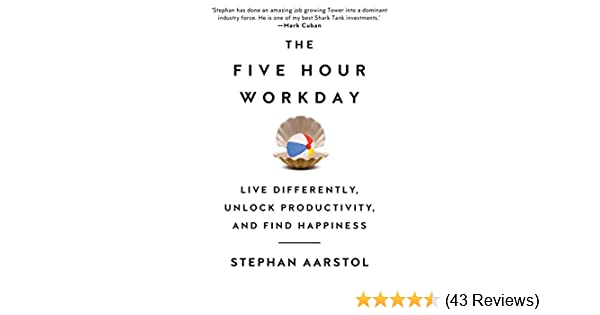 Amazon the five hour workday live differently unlock amazon the five hour workday live differently unlock productivity and find happiness ebook stephan aarstol kindle store fandeluxe Images