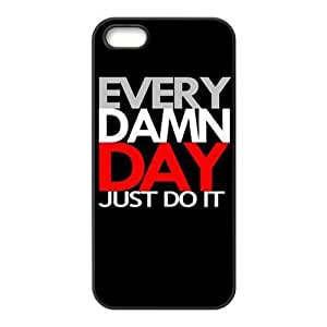 EVERY DAMN DAY JUST DO IT Unique Apple Iphone 5 5S Durable Hard Plastic Case Cover CustomDIY Kimberly Kurzendoerfer