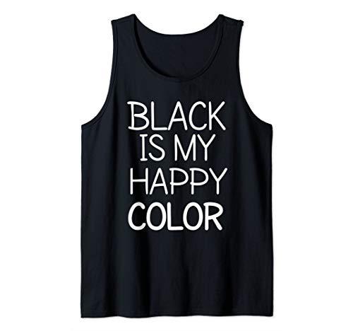 Black is my Happy color Tank Top
