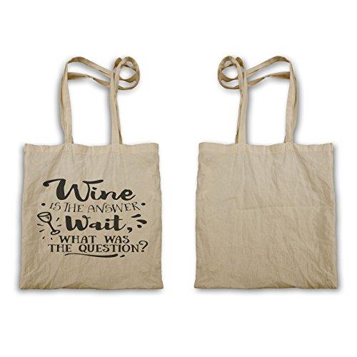 Wein Ist Die Antwort Tragetasche s542r