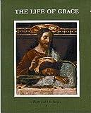 The Life of Grace, David R. Previtali, 0898709105