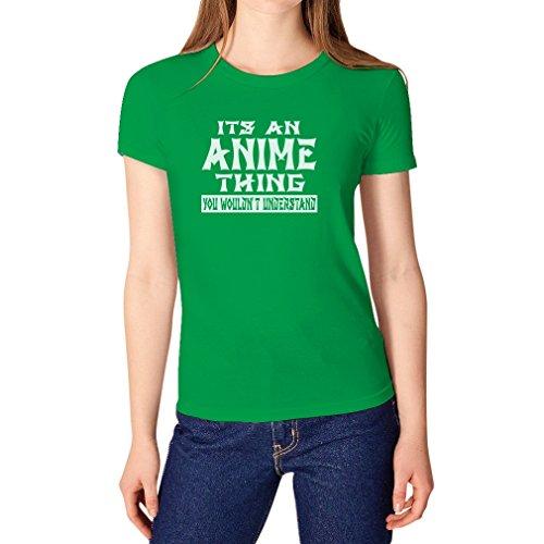 It's An Anime Thing You Wouldn't Understand Green Medium Women (Understand Green T-shirt)