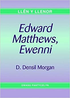 Llen y Llenor: Edward Matthews, Ewenni