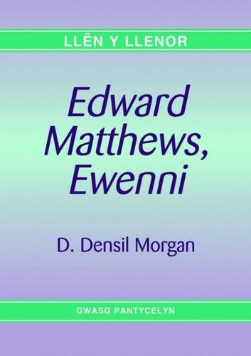Llen y Llenor: Edward Matthews, Ewenni (Welsh Edition)