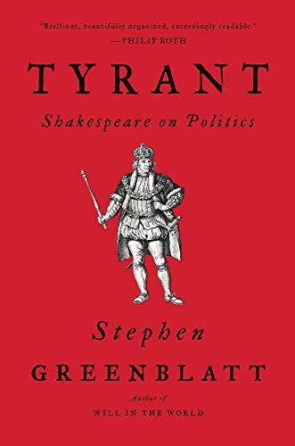 Tyrant: Shakespeare on Politics por Stephen Greenblatt