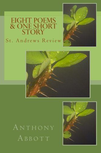 Download Eight Poems & One Short Story: St. Andrews Review (St. Andrews Review: Digital & Print Chapbooks) (Volume 3) pdf