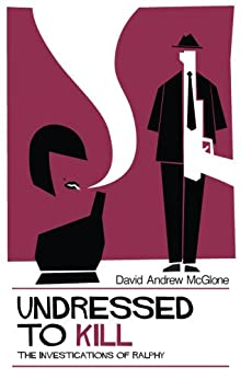 Undressed to Kill by [McGlone, David Andrew]