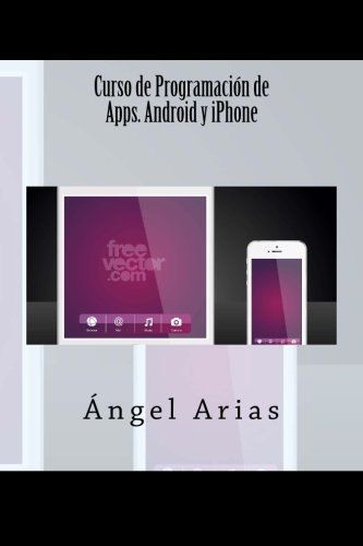 Download Curso de Programación de Apps. Android y iPhone (Spanish Edition) pdf