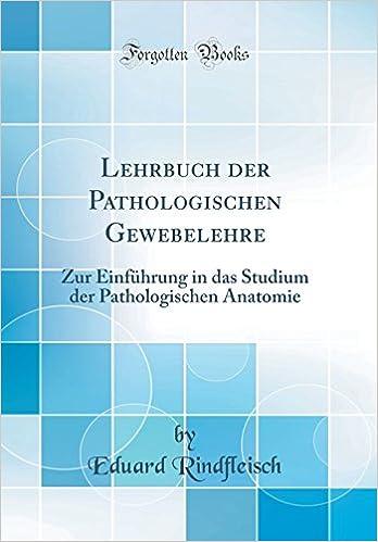 Lehrbuch Der Pathologischen Gewebelehre: Zur Einfuhrung in Das ...