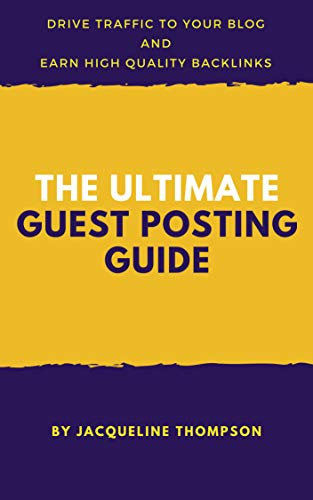 The Ultimate Guest Posting Guide: Double Your Traffic and Skyrocket Your  SEO with Guest Blogging