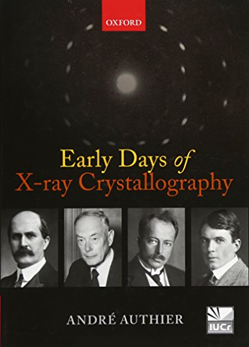 Early Days of X-ray Crystallography (International Union of Crystallography)