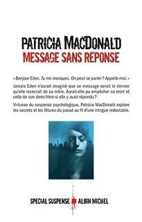 Message sans réponse, MacDonald, Patricia J.