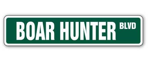 BOAR HUNTER Street Sign wild hunt hunting gun arrow | Indoor/Outdoor | 36