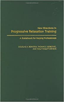 Book New Directions in Progressive Relaxation Training: A Guidebook for Helping Professionals