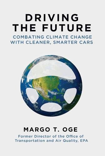 Download Driving the Future: Combating Climate Change with Cleaner, Smarter Cars pdf epub