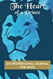 The Heart of a Prince: An Inspirational Journal for Boys