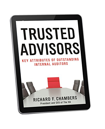 Trusted Advisors: Key Attributes of Outstanding Internal Auditors (English Edition)