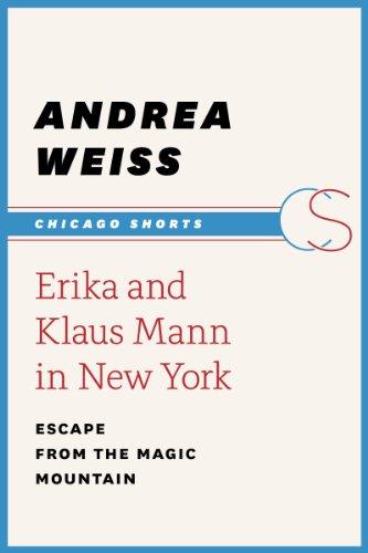Erika and Klaus Mann in New York: Escape from the Magic Mountain (Chicago Shorts) (New York Für Männer)