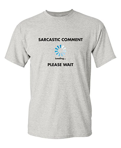 - Sarcastic Comment Loading Funny Novelty Graphic Gift Idea T-Shirt for Men S Ash