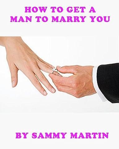 How to Get a Man to Marry You (How Do You Get A Guy)