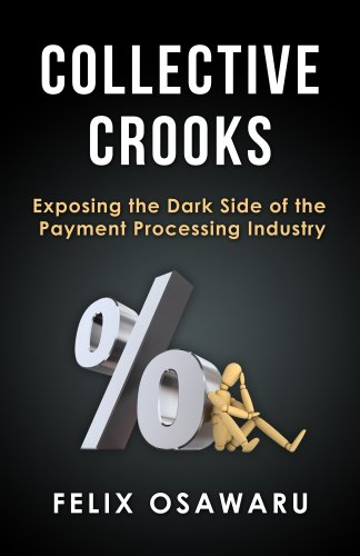 Collective Crooks: Exposing the Dark Side of the Payment Processing Industry