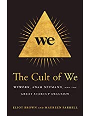 Cult of We: WeWork, Adam Neumann, and the Great Startup Delusion