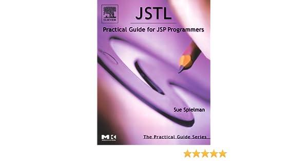 JSTL: Practical Guide for JSP Programmers