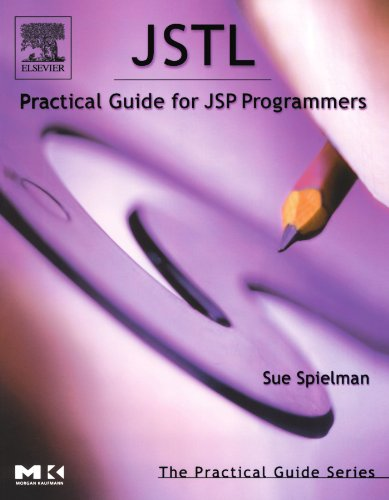 JSTL: Practical Guide for JSP Programmers (The Practical Guides) by Morgan Kaufmann