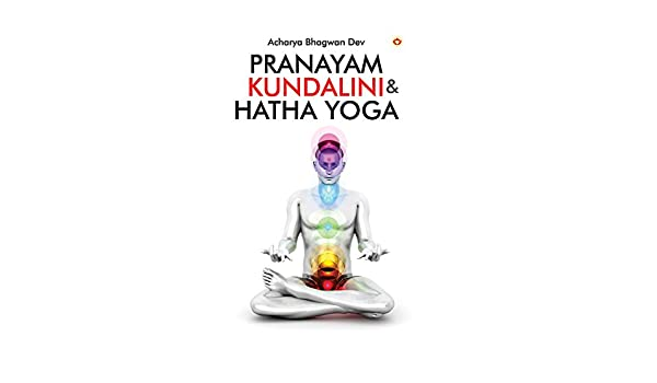 Pranayam, Kundalini and Hatha Yoga - Kindle edition by ...