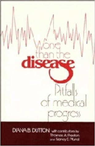 Book Worse than the Disease: Pitfalls of Medical Progress by Diana Barbara Dutton (1988-06-24)
